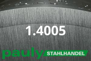 1.4005 Werkstoff-Stahl - Pauly Stahlhandel & artverwandten Materialien