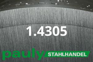 1.4305 Werkstoff-Stahl - Pauly Stahlhandel & artverwandten Materialien