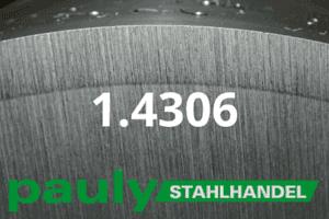 1.4306 Werkstoff-Stahl - Pauly Stahlhandel & artverwandten Materialien